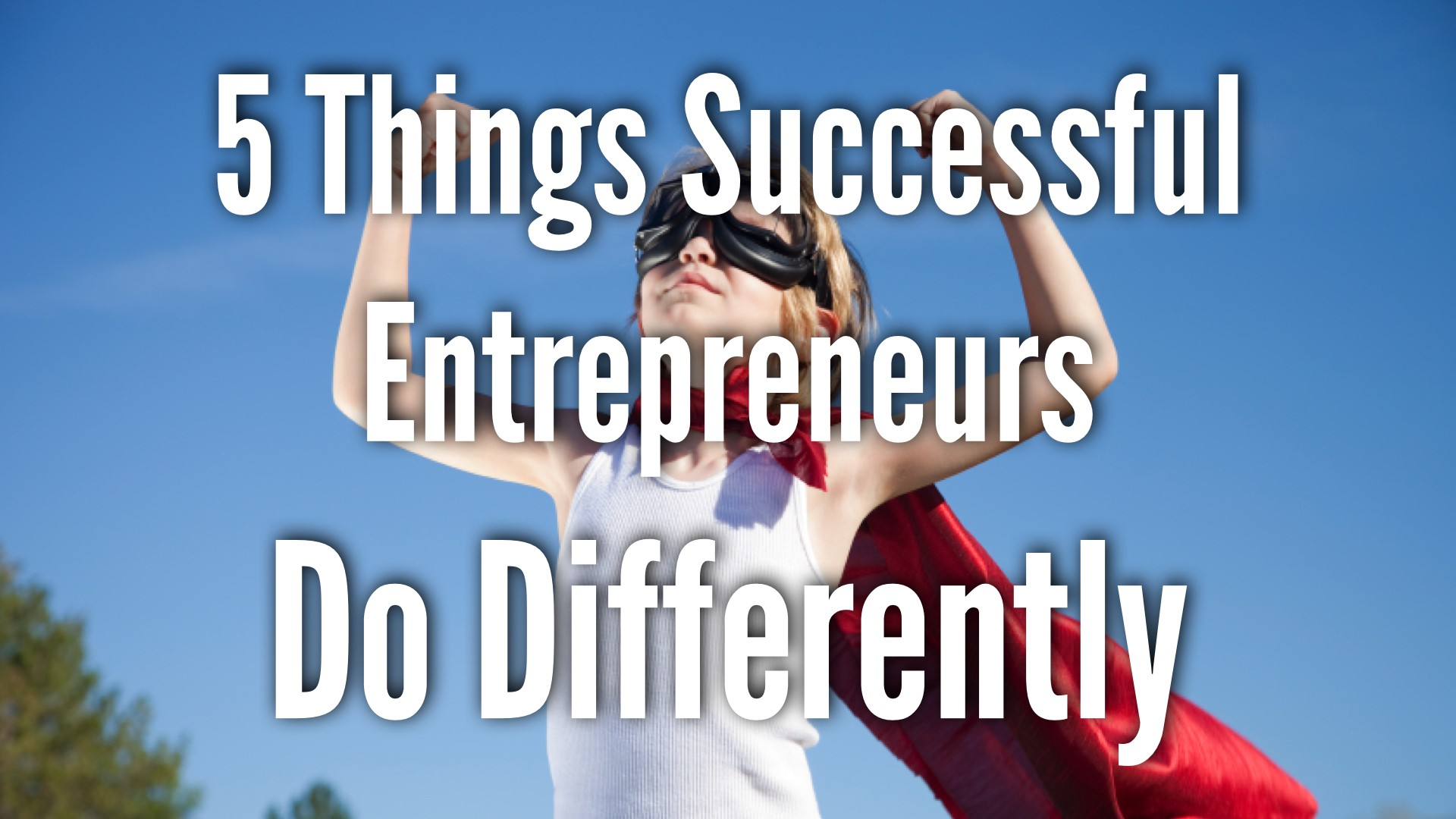 successful entrepreneurship These strategies can mean the difference between success and failure.